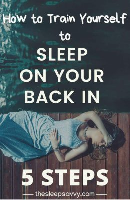How To Train Yourself To Sleep On Your Back In 5 Steps5